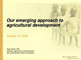 Our emerging approach to agricultural development