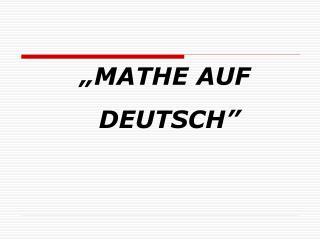 �MATHE AUF  DEUTSCH�