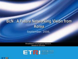 BcN : A Future Networking Vision from Korea