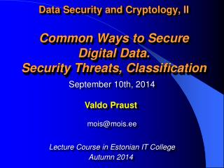 September  10th ,  2014 Valdo Praust mois @ mois .ee Lecture Course in Estonian IT College