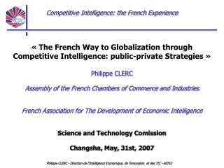 «The French Way to Globalization through Competitive Intelligence: public-private Strategies»