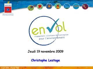 Jeudi 19 novembre 2009 Christophe Lestage