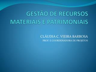 GESTÃO DE RECURSOS MATERIAIS E PATRIMONIAIS
