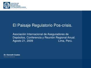 El Paisaje Regulatorio Pos-crisis.  Asociaci n Internacional de Aseguradores de Dep sitos, Conferencia y Reuni n Regiona