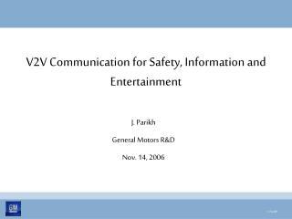 V2V Communication for Safety, Information and Entertainment