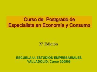 Curso de  Postgrado de  Especialista en Economía y Consumo