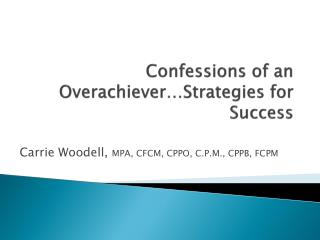 Confessions of an Overachiever…Strategies for Success