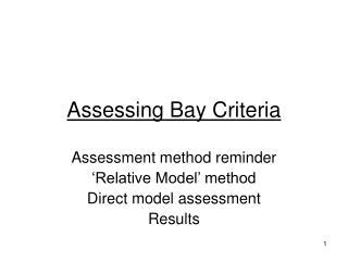 Assessing Bay Criteria