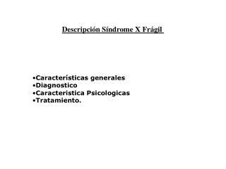 Descripción Síndrome X Frágil