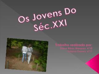 Trabalho realizado por:  Diana  Ribau  Marques, nº10 Tatiana Gomes, nº17