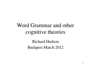 Word Grammar and other cognitive theories