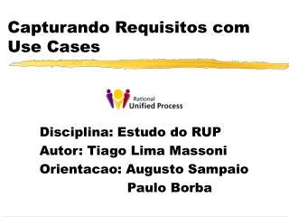 Capturando Requisitos com Use Cases