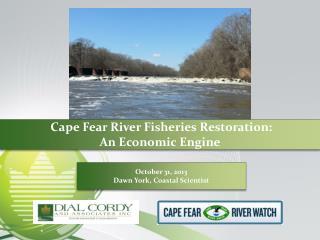 Cape Fear River Fisheries Restoration:  An Economic Engine