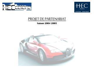 PROJET DE PARTENARIAT Saison 20042005