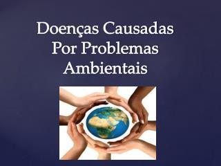 Doenças Causadas Por Problemas Ambientais