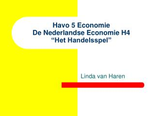 """Havo 5 Economie De Nederlandse Economie H4 """"Het Handelsspel"""""""