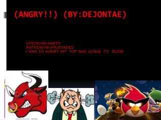 (ANGRY!!) (BY:DEJONTAE)