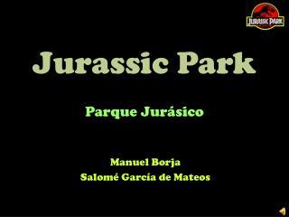 Jurassic Park Parque Jurásico