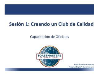 Sesión 1: Creando un Club de Calidad