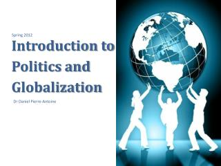 Introduction to  Politics and  Globalization
