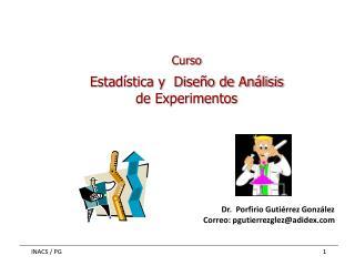 Curso Estadística y   Diseño de  Análisis de Experimentos