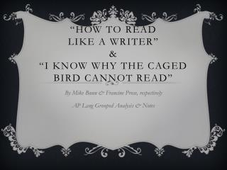 """How to read  like a writer"" & ""I Know Why the caged bird cannot read"""