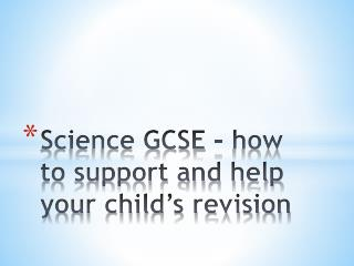 Science GCSE - how to support and help your child's revision
