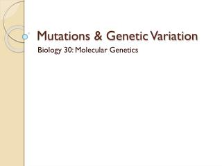 Mutations & Genetic Variation