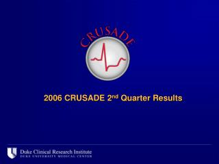 2006 CRUSADE 2 nd  Quarter Results