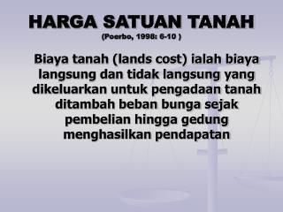 HARGA SATUAN TANAH (Poerbo, 1998: 6-10 )