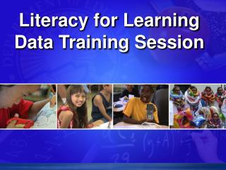 Literacy for Learning Data Training Session