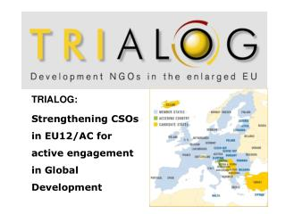 TRIALOG:  Strengthening CSOs in EU12/AC for active engagement in Global Development