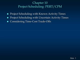 Chapter 10 Project Scheduling: PERT/CPM