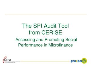 The SPI Audit Tool  from CERISE Assessing and Promoting Social Performance in Microfinance