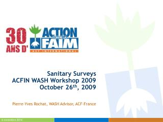 Sanitary Surveys ACFIN WASH Workshop 2009 October  26 th , 2009