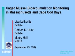 Caged Mussel Bioaccumulation Monitoring in Massachusetts and Cape Cod Bays
