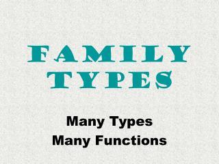 FAMILY TYPES