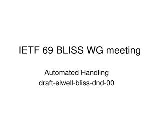 IETF 69 BLISS WG meeting
