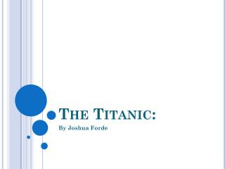 The Titanic: