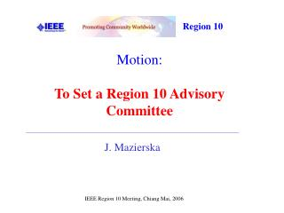 Motion: To Set a Region 10 Advisory Committee
