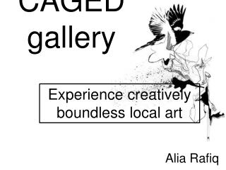 CAGED gallery