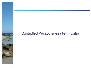 Controlled Vocabularies (Term Lists)