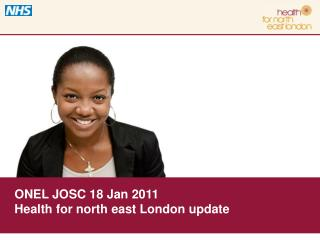 ONEL JOSC 18 Jan 2011  Health for north east London update