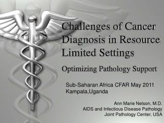 Challenges of Cancer Diagnosis in Resource Limited Settings