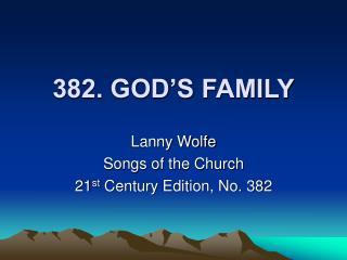 382. GOD'S FAMILY