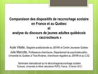 Comparaison des dispositifs de raccrochage scolaire en France et au Qu bec et  analyse du discours de jeunes adultes qu