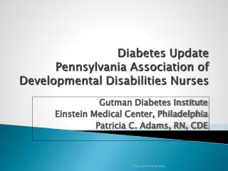 Diabetes Update  Pennsylvania Association of Developmental Disabilities Nurses