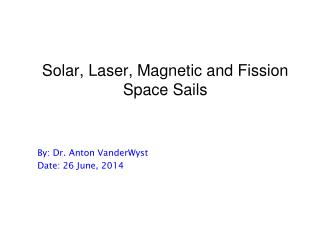 Solar, Laser, Magnetic and Fission Space Sails