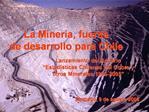 Lanzamiento del Anuario  Estad sticas Chilenas del Cobre y otros Minerales 1986-2005