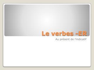 Le  verbes  -ER